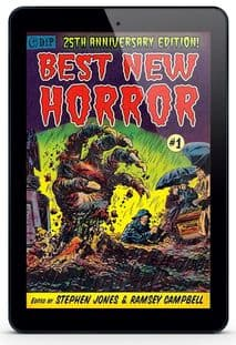 25th Anniversary Edition BEST NEW HORROR #1 [eBook] Edited by Stephen Jones & Ramsey Campbell