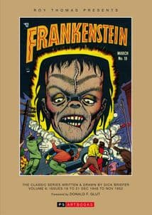 Roy Thomas Presents - Frankenstein  The Classic Series Written & Drawn By Dick Briefer Volume 6