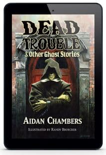 Dead Trouble & Other Ghost Stories  [eBook] by Aidan Chambers