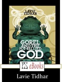 Gorel and the Pot Bellied God [eShort] By Lavie Tidhar