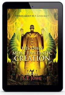 HIs Own Most Fantastic creation  [eBook] editied by S. T. Joshi