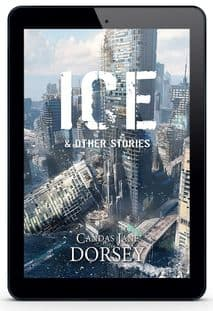 Ice & Other Stories [eBook] by  Candas Jane Dorsey
