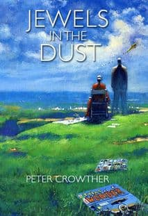Jewels in the Dust [Sub Press - signed hardcover] By Peter Crowther