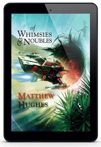 Of Whimsies and Noubles [eBook] by Matthew Hughes
