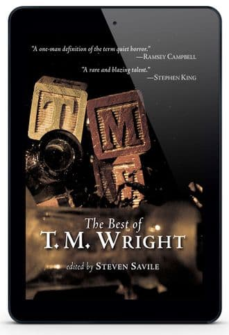The Best of T. M. Wright [eBook] Edited by Steven Savile