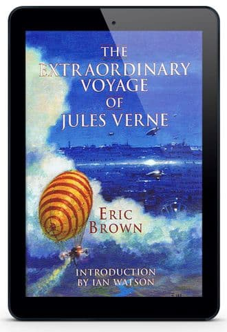 The Extraordinary Voyage of Jules Verne [eBook] By Eric Brown
