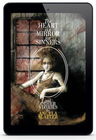 The Heart is  a Mirror for Sinners [eBook] by Angela Slatter