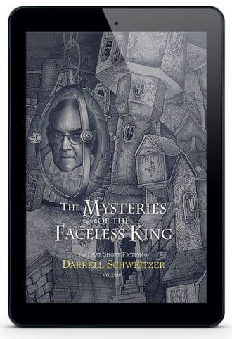 The Mysteries of the Faceless King [eBook] by Darrell Schweitzer