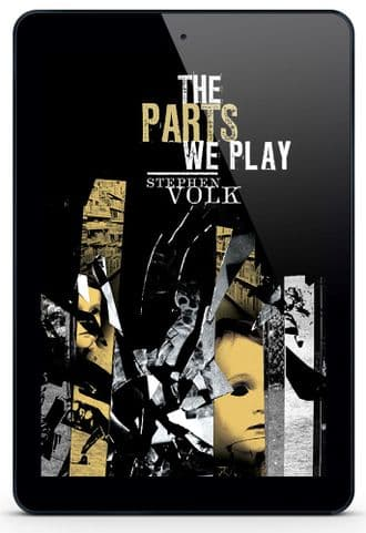 The Parts We Play [eBook] by Stephen Volk