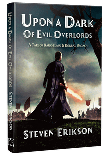 Upon A Dark of Evil Overlords [Hardcover] Steven Erikson