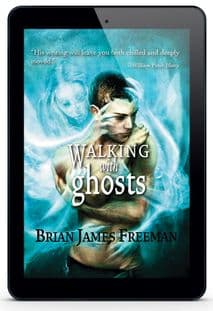 Walking With Ghosts [eBook] by Brian James Freeman