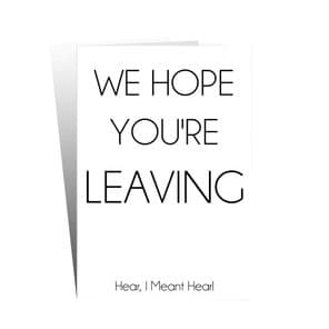 We Hope You're Leaving!