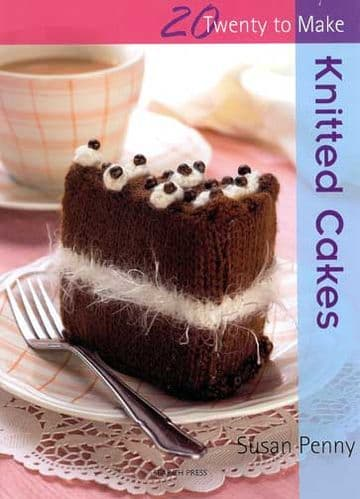20 To Make - Knitted Cakes Susan Penny