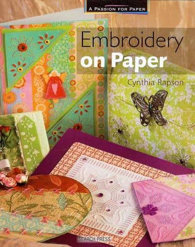 Passion For Paper Embroidery On Paper - Cynthia Rapson