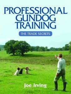 Professional Gundog Training by Joe Irving