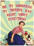 "80166 - 6"" x 8"" My Mother was Right Funny Humour Vintage Metal Steel Sign Plaque"