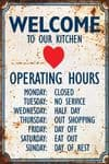 Welcome to our Kitchen Operating Hours Funny Humour Metal Sign Plaque