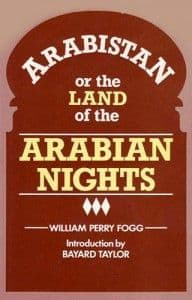 Arabistan by WILLIAM PERRY FOGG