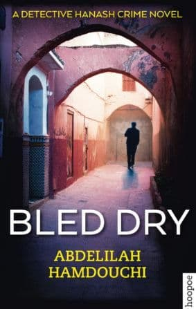 BLED DRY BY. Abdelilah Hamdouchi  TRANS. Benjamin Smith