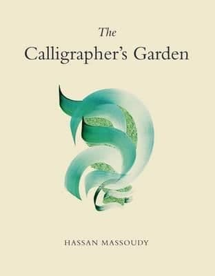Calligrapher's Garden  By.  Hassan Massoudy
