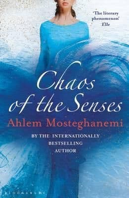 Chaos of the Senses By.  Ahlem Mosteghanemi Trans. Nancy Roberts