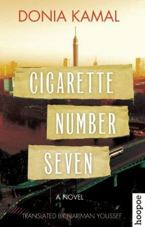 CIGARETTE NUMBER SEVEN BY. Donia Kamal  TRANS. Nariman Youssef