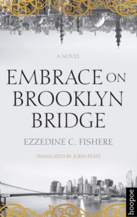 EMBRACE ON BROOKLYN BRIDGE BY. Ezzedine C. Fishere  TRANS. John Peate