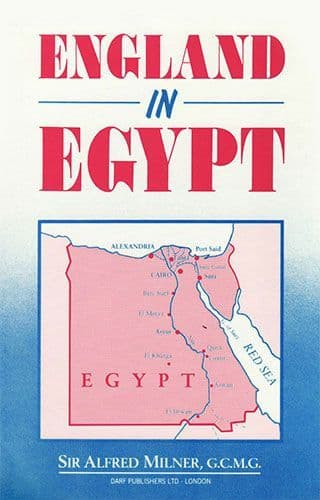 England in Egypt by SIR ALFRED MILNER