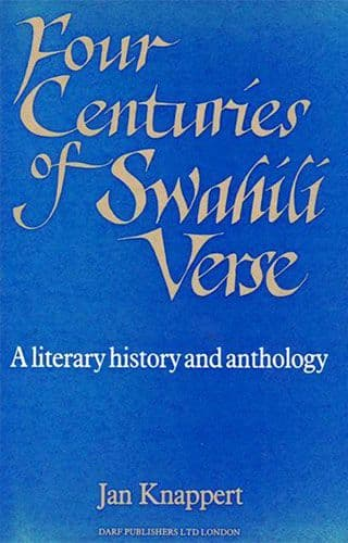 Four Centuries of Swahili Verse A LITERARY HISTORY AND ANTHOLOGY by JAN KNAPPERT