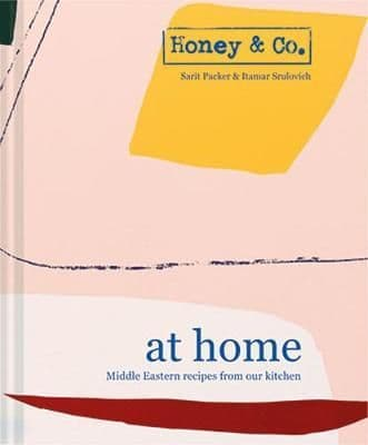 Honey & Co: At Home: Middle Eastern recipes from our kitchen  By. Sarit Packer , Itamar Srulovich