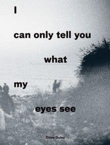 I Can Only Tell You What My Eyes See By. Giles Duley