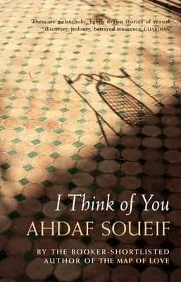 I Think of You By.  Ahdaf Soueif
