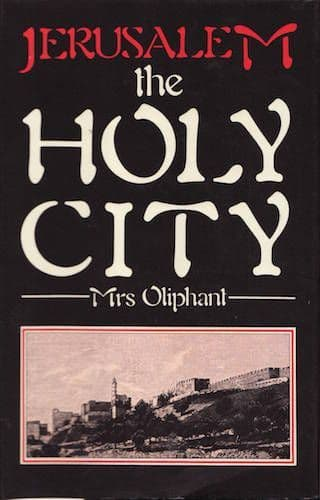 Jerusalem – the Holy City by MRS OLIPHANT
