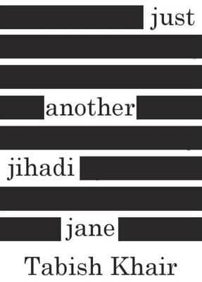 Just Another Jihadi Jane By. Tabish Khair