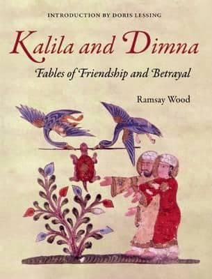 Kalila and Dimna: Fables of Friendship & Betrayal By. Ramsyay Wood Illust.  Margaret Kilrenny