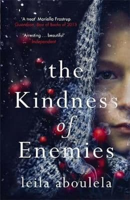 Kindness Of Enemies By. Leila Aboulela