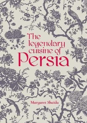 Legendary Cuisine Of Persia By. Margaret Shaida