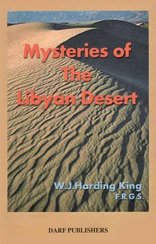 Mysteries of the Libyan Desert by W.J. HARDING KING
