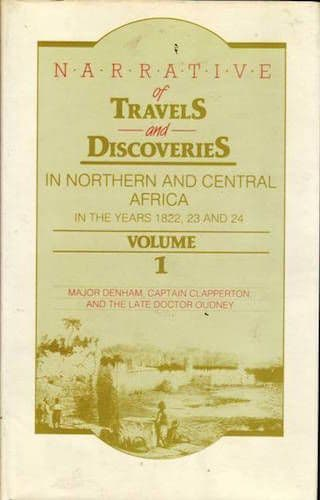 Narrative of Travels and Discoveries in Northern and Central Africa Vol. I by HUGH CLAPPERTON