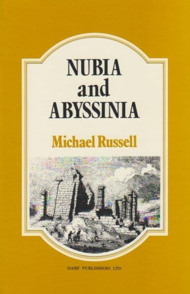Nubia and Abyssinia by MICHAEL RUSSELL