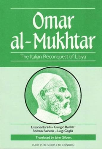 Omar Al-Mukhtar: The Italian Reconquest of Libya | By: Enzo Santarelli