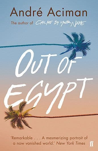 Out of Egypt by André Aciman