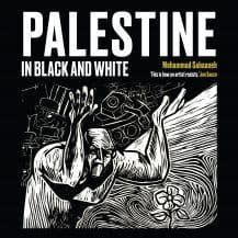 Palestine in Black and White  By. Mohammad Sabaaneh