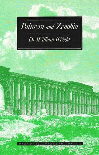 Palmyra and Zenobia by DR. WILLIAM WRIGHT