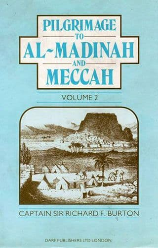 Pilgrimage to Al-Madinah and Meccah Vol. II by RICHARD BURTON
