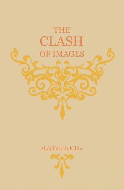 The Clash of Images by ABDELFATTAH KILITO