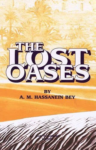 The Lost Oases by Ahmed Hassanein Bey