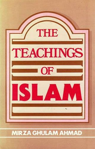 The Teachings of Islam by MIRZA GHUTAM AHMAD