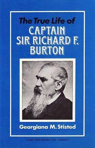 The True Life of Captain Sir Richard F. Burton by G.M. STISTED
