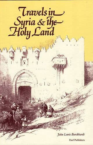 Travels in Syria and the Holy Land by JOHANN LUDWIG BURCKHARDT